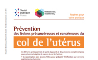 Prévention des lésions précancéreuses et cancéreuses du col de l'utérus - Repères pour votre pratique. 2014