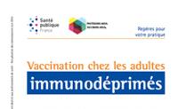 Vaccination chez les adultes immunodéprimés - Repères pour votre pratique. 2015