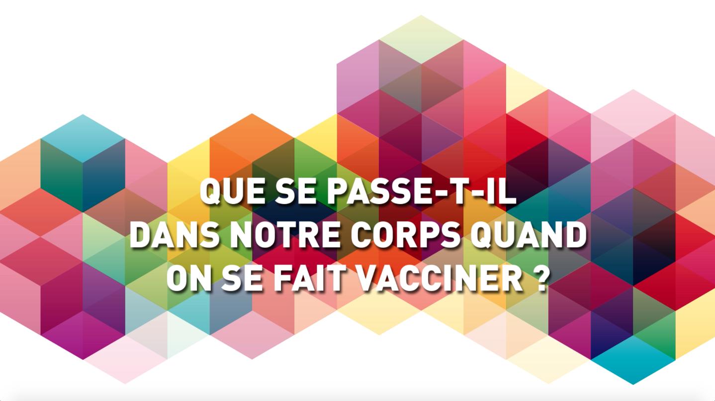 Que se passe-t-il dans notre corps quand on se fait vacciner ?